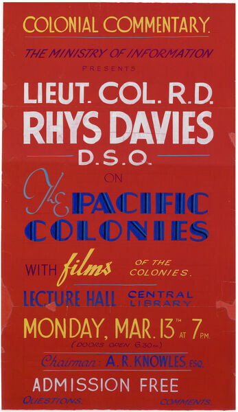 Poster for a public lecture given by Lieut. Col. R.D. Rhys Davies D.S.O on the Pacific Colonies at the Lecture Hall, Central Library on Monday, March 13th. Chairman A. R. Knowles, esquire From an original at Sheffield Libraries: y13723