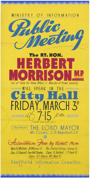 Ministry of Information, Herbert Morrison MP will speak in Sheffield City Hall, 1944